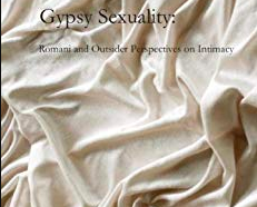 Gypsy Sexuality: Romani and Outsider Perspectives on Intimacy.